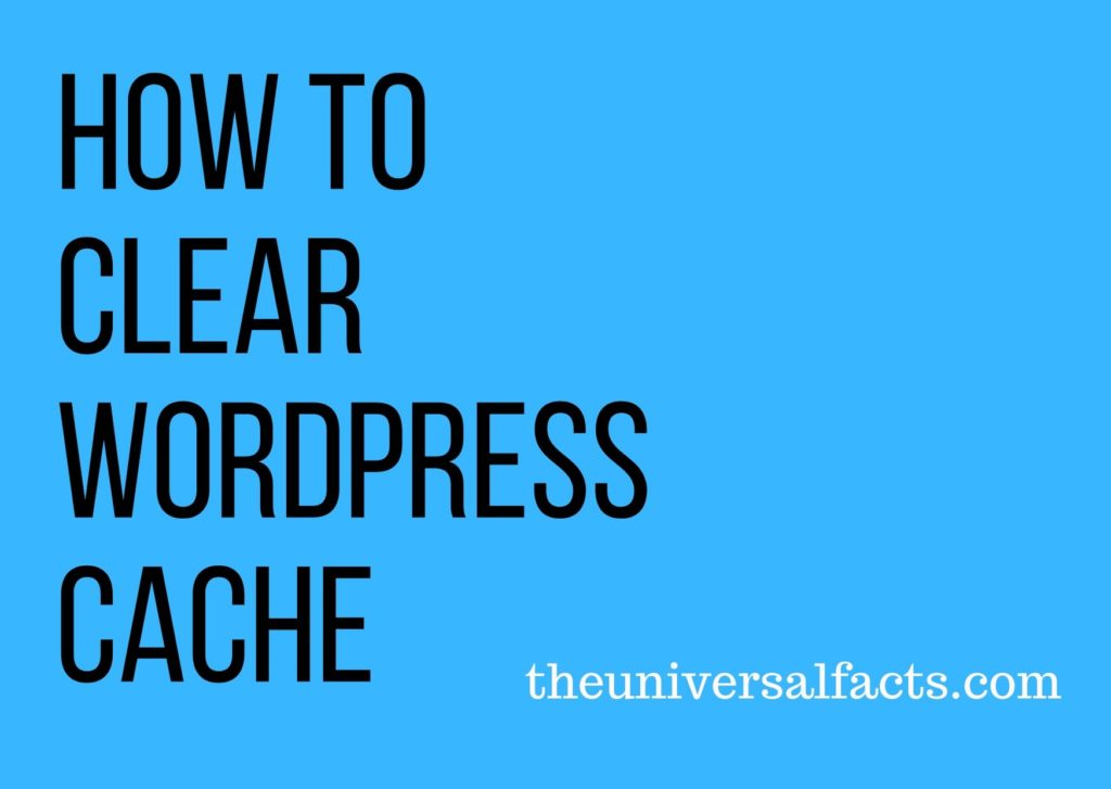 How to clear WordPress cache