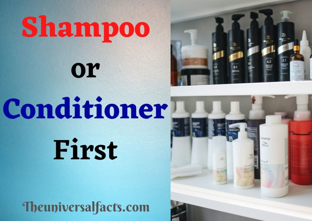 Shampoo or Conditioner First