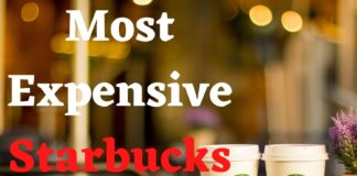 Most Expensive Starbucks Drink